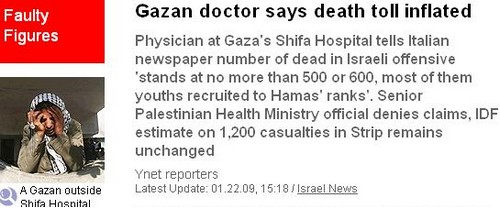 Gazan doctor says death toll inflated  http://www.ynetnews.com/articles/0,7340,L-3660423,00.html 22/01/09