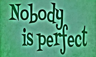 nobody-is-perfect-688367_640