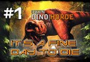 orion dino horde episode 1 its a fine day to die
