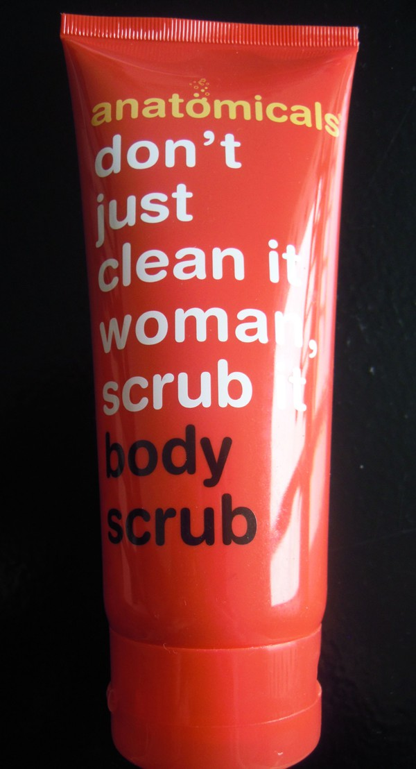 Anatomicals don't just clean it woman scrub it body scrub