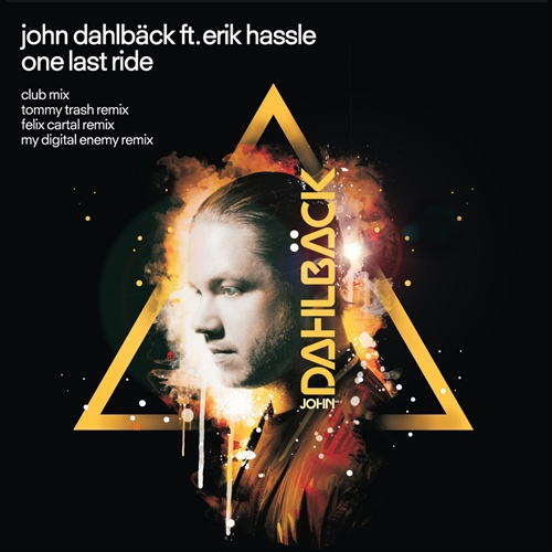 John Dahlbäck Feat. Erik Hassle - One Last Ride