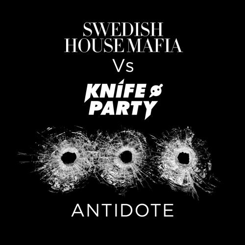 Swedish House Mafia vs. Knife Party - Antidote (Original Mix)